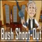 Bush Shoot-Out -  Znane twarze Gra